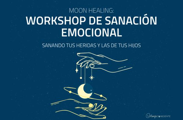 Moon Healing: Workshop de Sanación Emocional